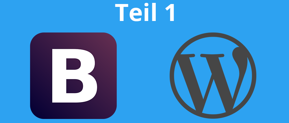 Wordpress Theme mit Bootstrap Tutorial Teil 1