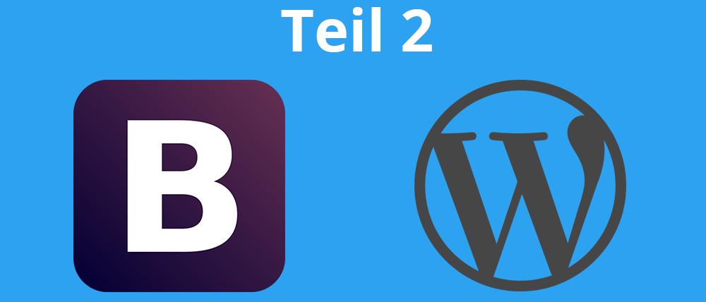 Eigenes WordPress Theme mit Bootstrap Tutorial – Voraussetzungen